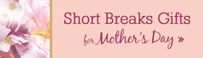 Short Breaks Gifts For Mother's Day