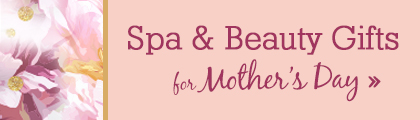 Spa & Beauty Gifts For Mother's Day